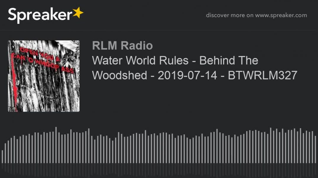 Water World Rules - Behind The Woodshed - 2019-07-14 - BTWRLM327[720P]