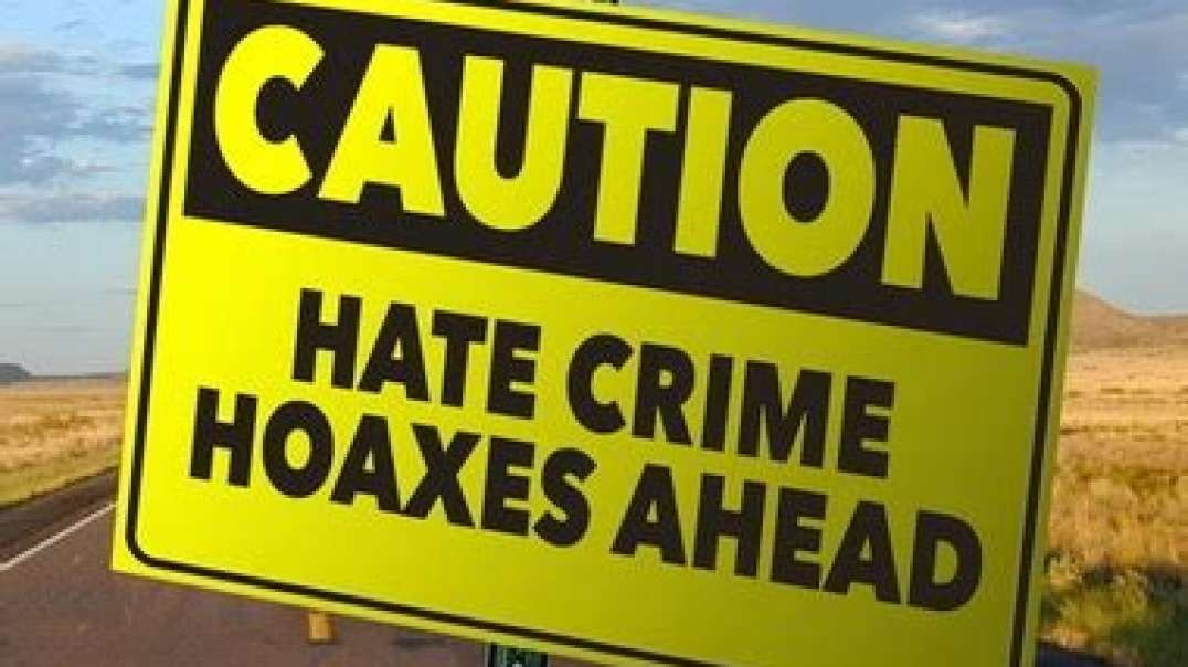 Hate-Hoax-Epidemic-of-the-Left-100-Fake-Hate-Crimes-and-Fake-Racist-Incidents-720p (1)