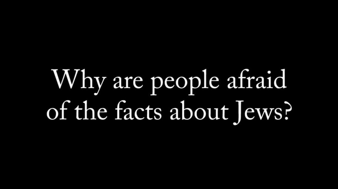 """Why Are People Afraid Of The Facts About Jews?"""