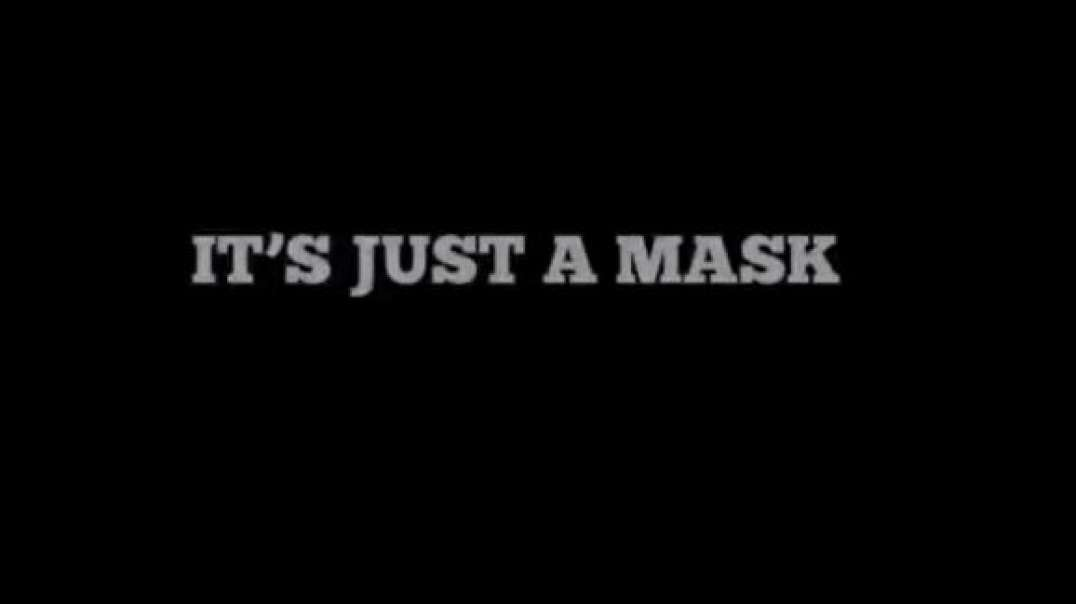 It's Just a Mask!