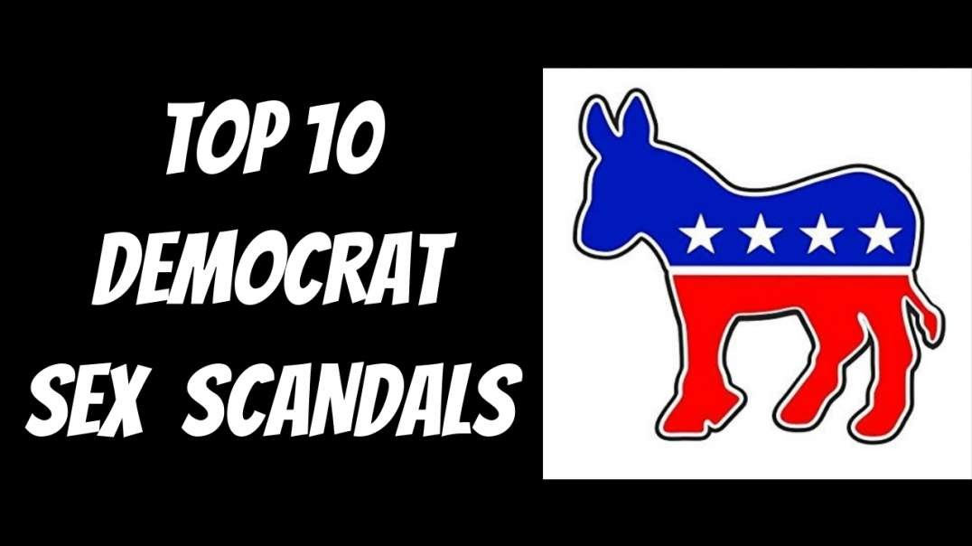 The Top 10 Democratic Party Sex Scandals [USA]