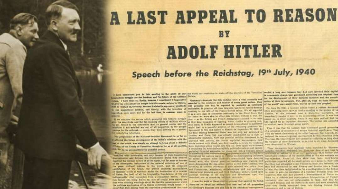 The Impartial Truth presents. Adolf Hitler, A Last Appeal To Reason