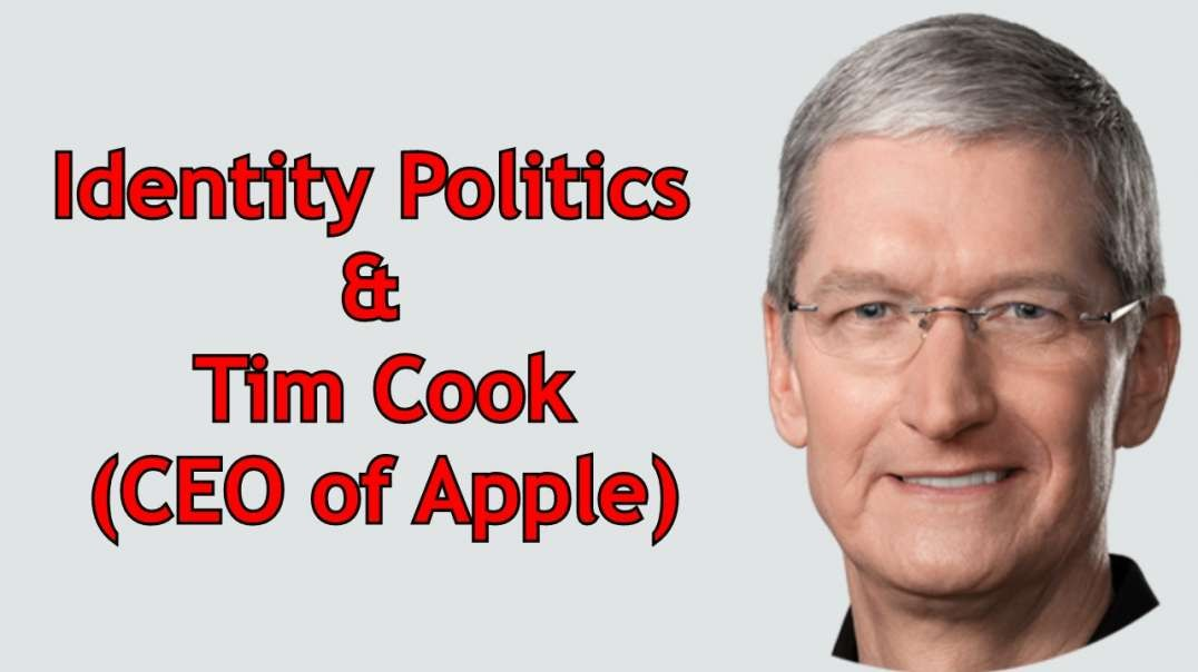 The Identity Politics of Tim Cook (Apple CEO)