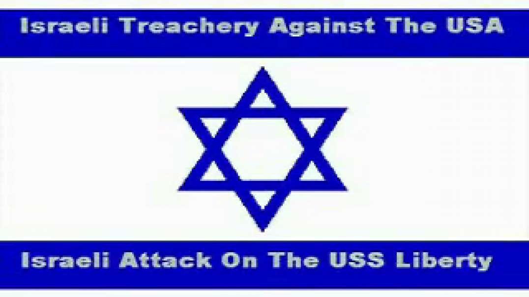 Jew Treachery - Part 1 - Attack On Liberty