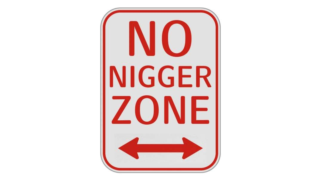 This Is a No Nigger Zone