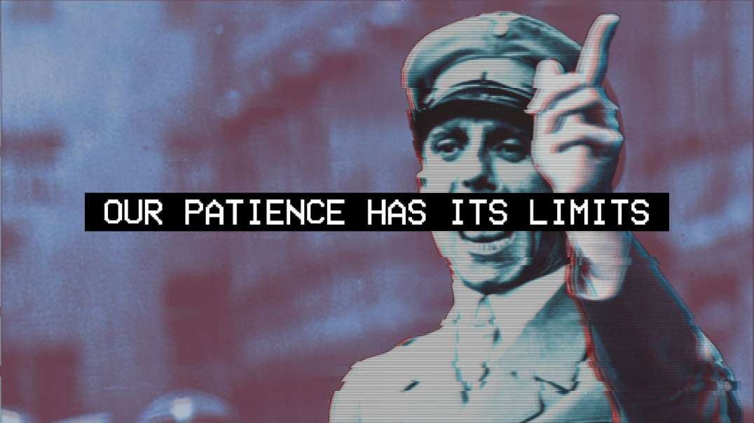 Our Patience Has Its Limits!