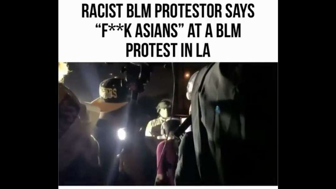 Peaceful Protester says F--K Asians while protesting racism