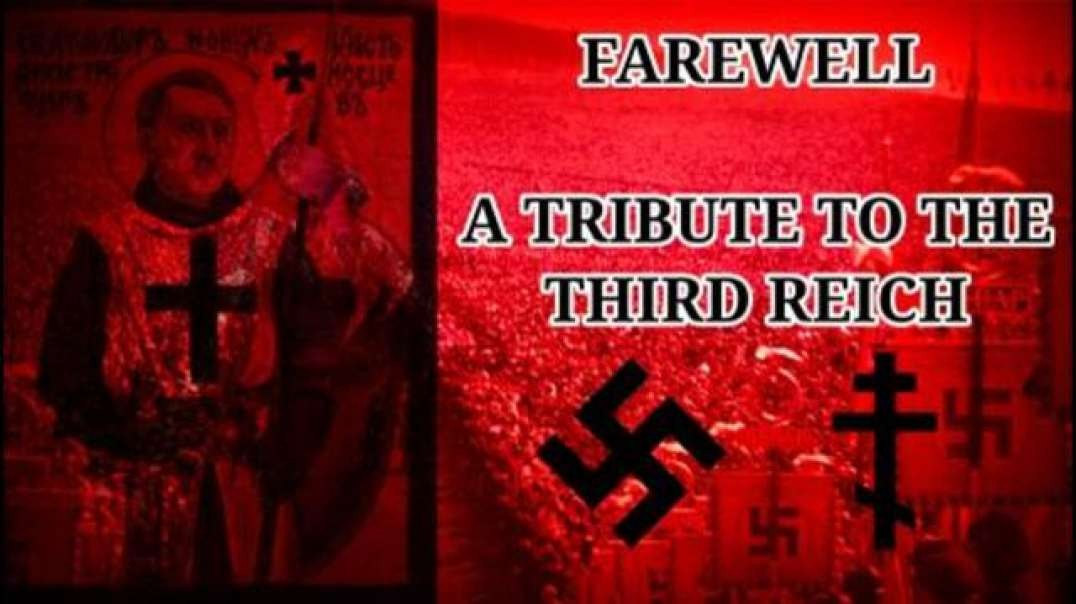 Farewell - A Tribute To The Third Reich
