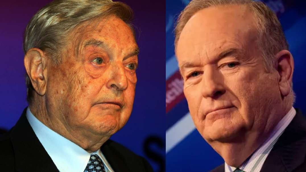 Bill O'Reilly calls out filthy jew George Soros