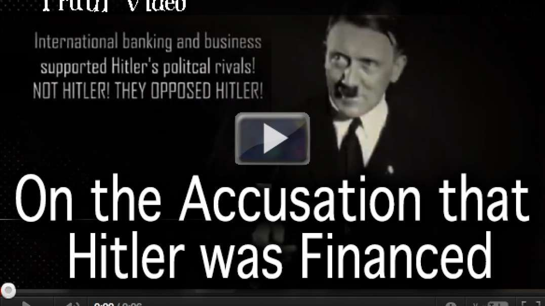 On the Accusation that Hitler was Financed (Revised Version) cut