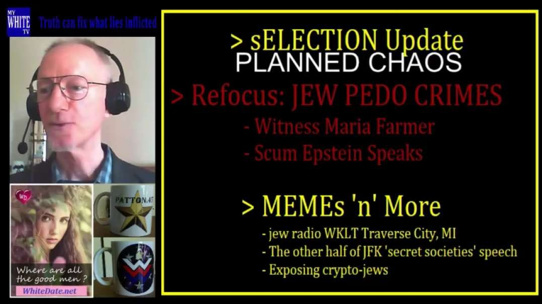 MyWhiteSHOW US sElection Planned Chaos. Victim IDs jews