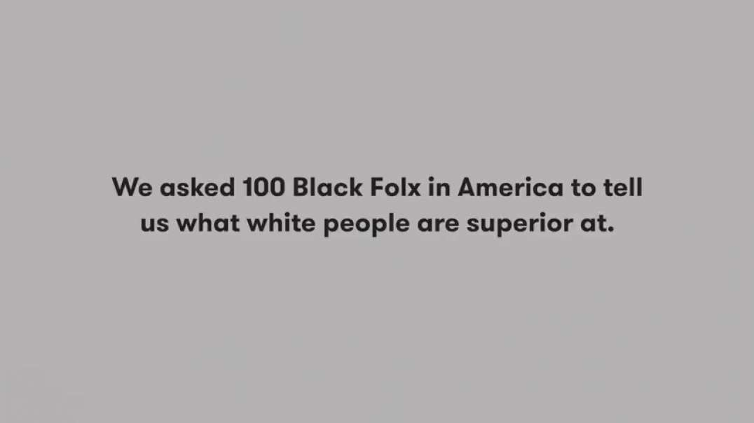 Anti-White propaganda - So what exactly are white people superior at.