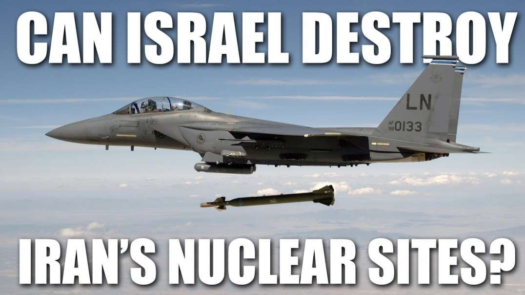 Can Israel Destroy Iran's Nuclear Facilities? by Covert Cabal