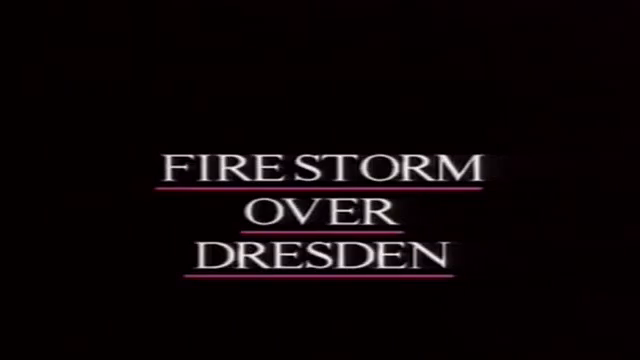 Firestorm Over Dresden Germany - The bastard Allied Massacre (Complete)
