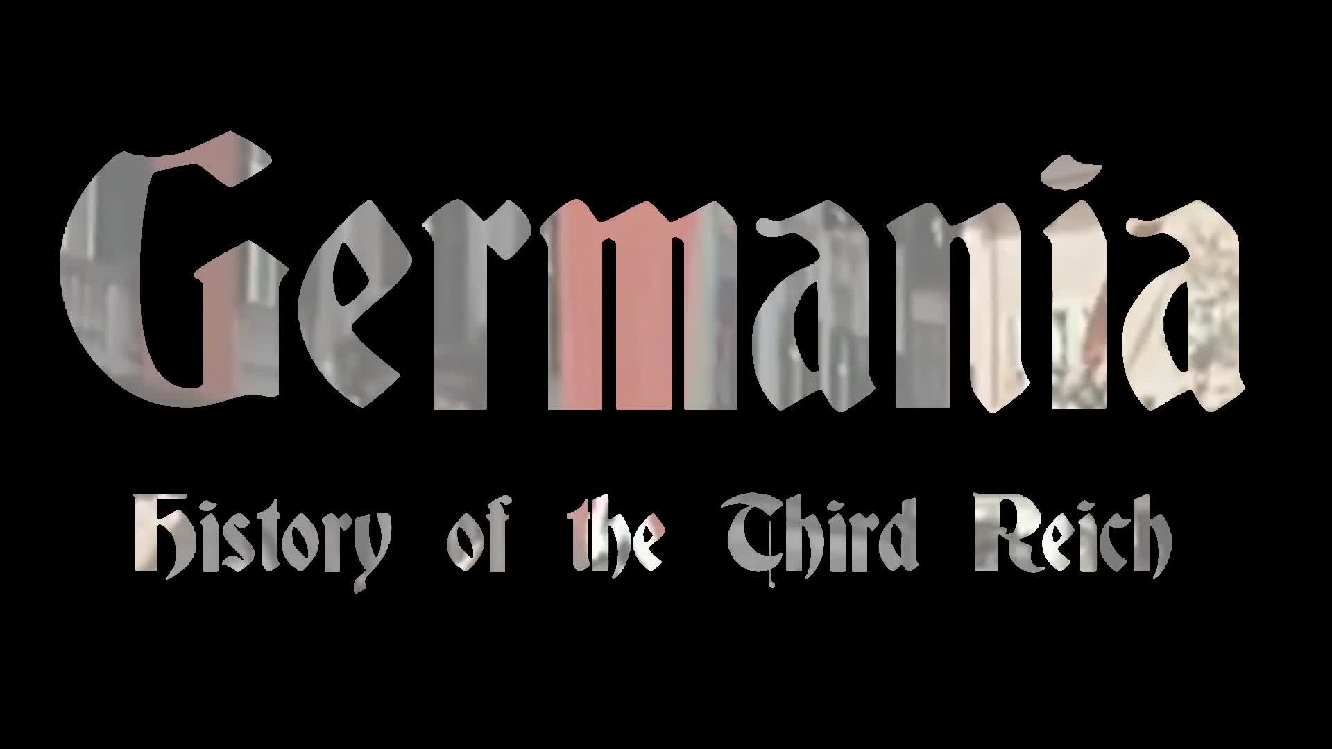 Germania: History of the Third Reich: Episode 3 - Adolf Hitler