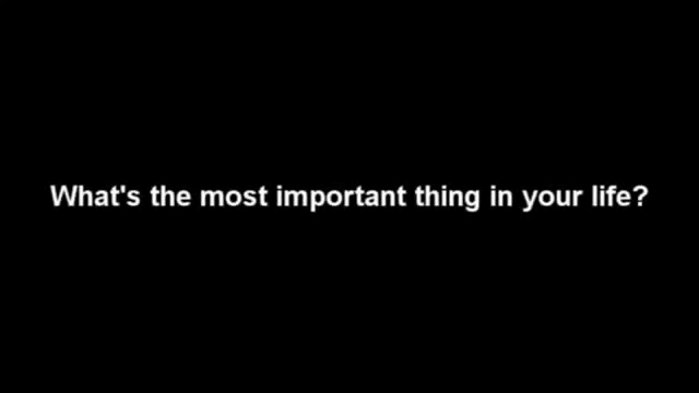 What's the Most Important Thing in your Life? (William Pierce )