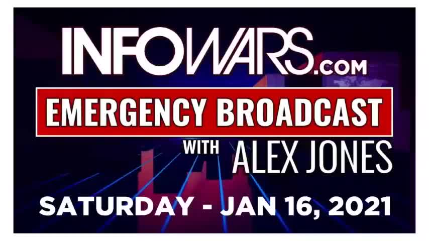 ALEX JONES EMERGENCY Saturday 1-16-21 • Deep State Terror Attacks Imminent-Sleeper Cells Activated