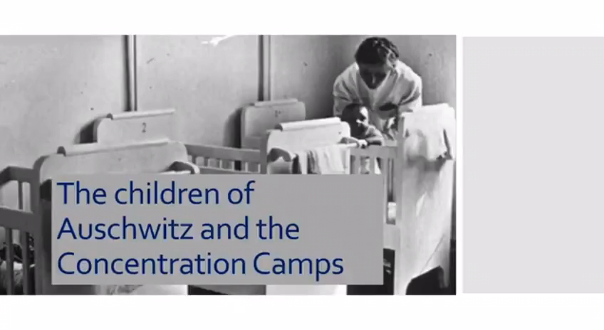 The Children of Auschwitz & The Concentration Camps