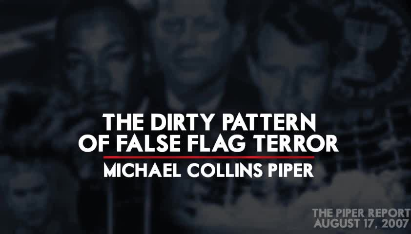 Michael Collins Piper - The Dirty Pattern of False Flag Terror