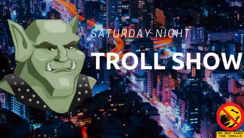 THE SATURDAY NIGHT TROLL SHOW EPISODE 14 - THE LONGEST SHOW EVER, A NIGHT TO REMEMBER. [epic show] [17th of sep 2019]