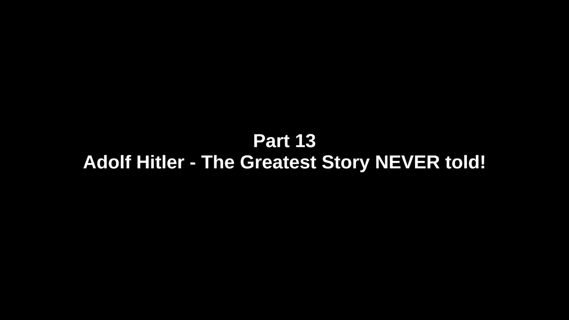 Adolf Hitler: The Greatest Story Never Told (2013) - ΜΕΡΟΣ Γ' (Greek subtitles)