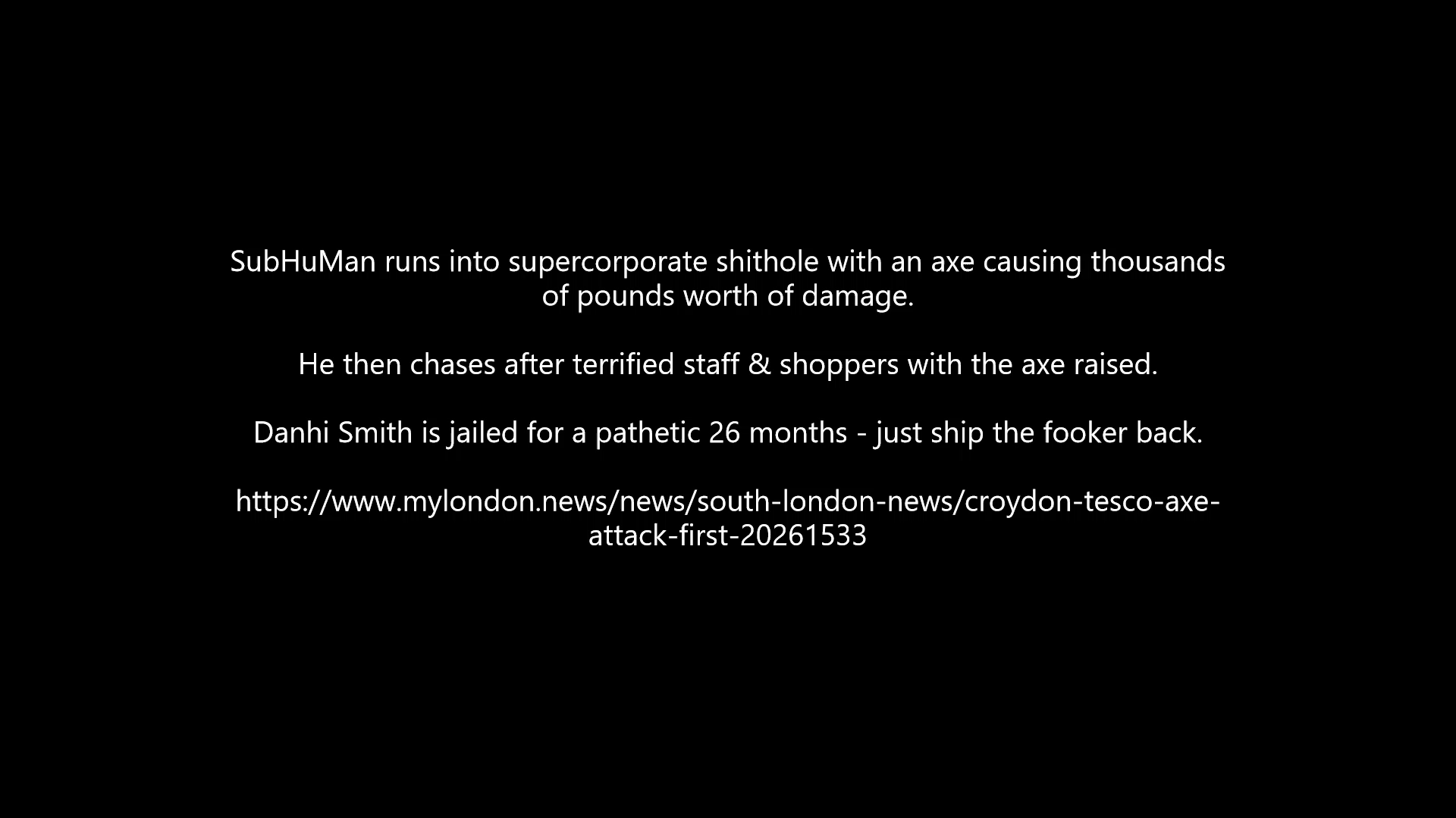 SubHuMan runs into supermarket with an axe smashing up some corporate shite before turning on staff