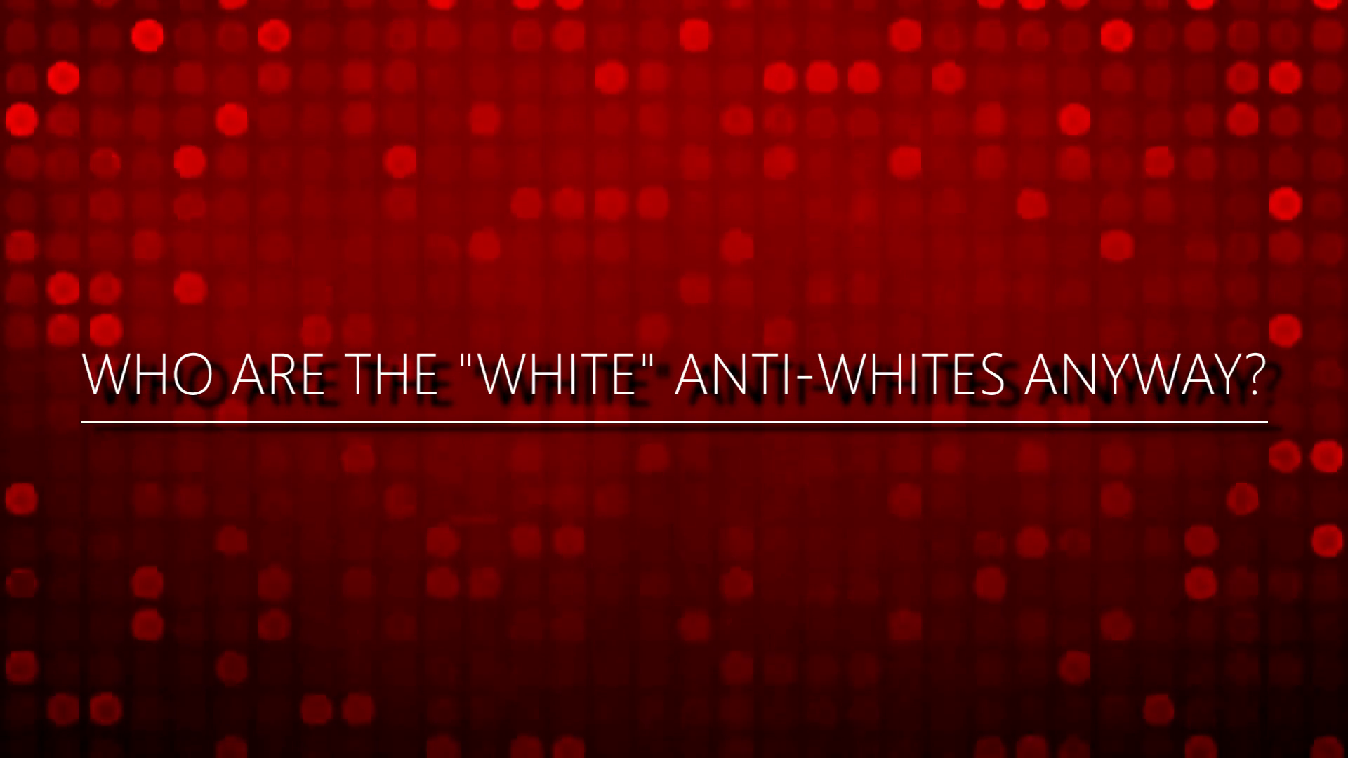 "Who Are The ""White"" Anti-Whites? A 45TH DIVISION PRODUCTION"