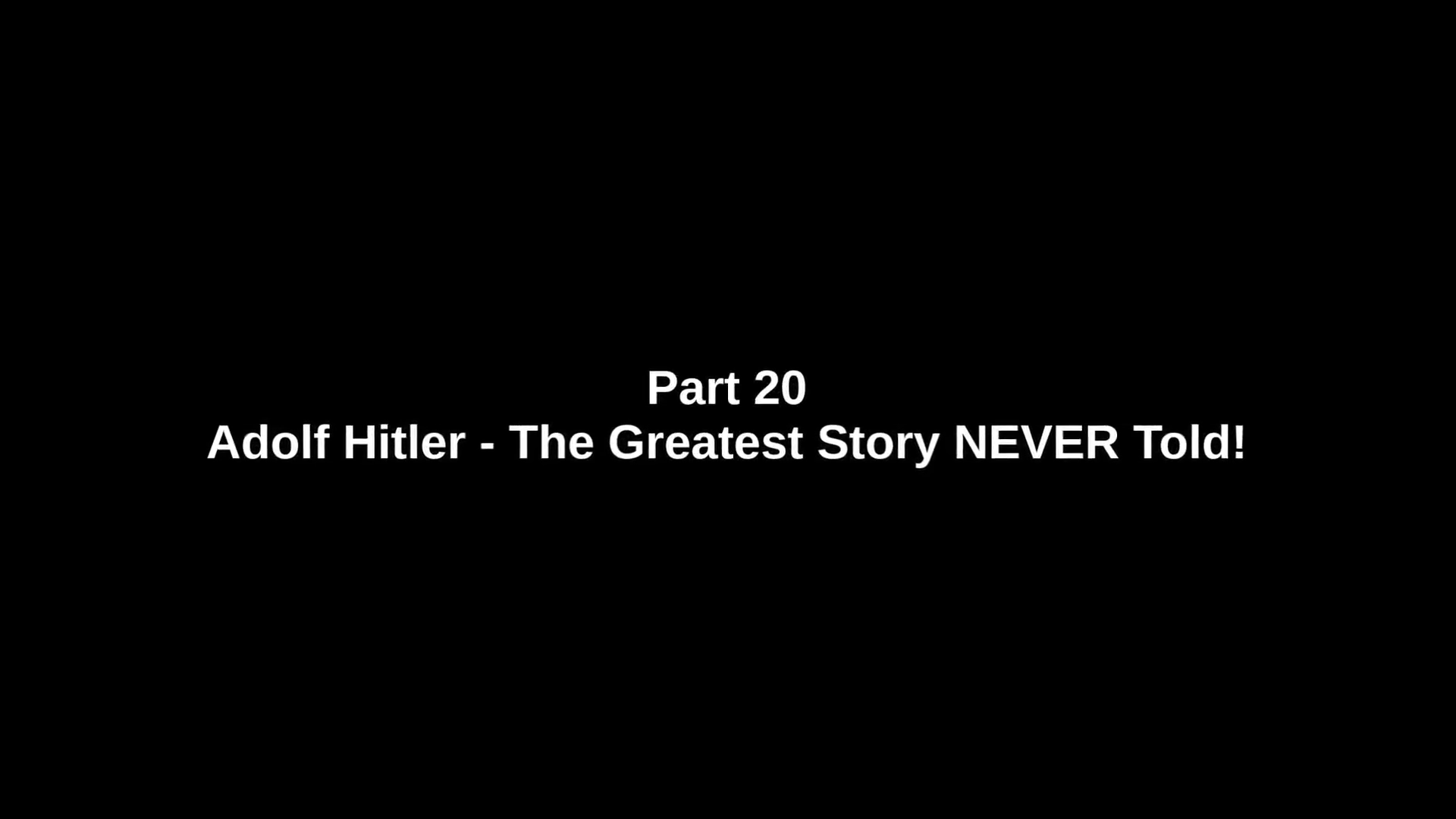 Adolf Hitler: The Greatest Story Never Told (2013) - ΜΕΡΟΣ Δ' (Greek subtitles)