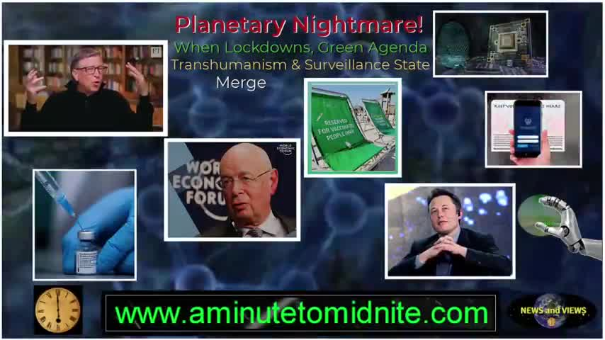 WHEN LOCKDOWNS, GREEN AGENDA, TRANSHUMANISM AND SURVEILLANCE STATE MERGE by Aminutetomidnite (MIRROR)