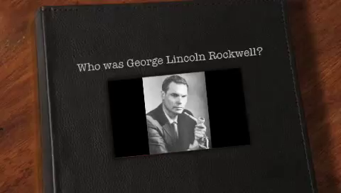 George Lincoln Rockwell, Who He Was