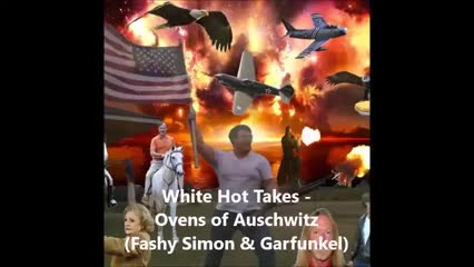 Ovens of Auschwitz Fashy Simon Garfunkel by White Hot Takes