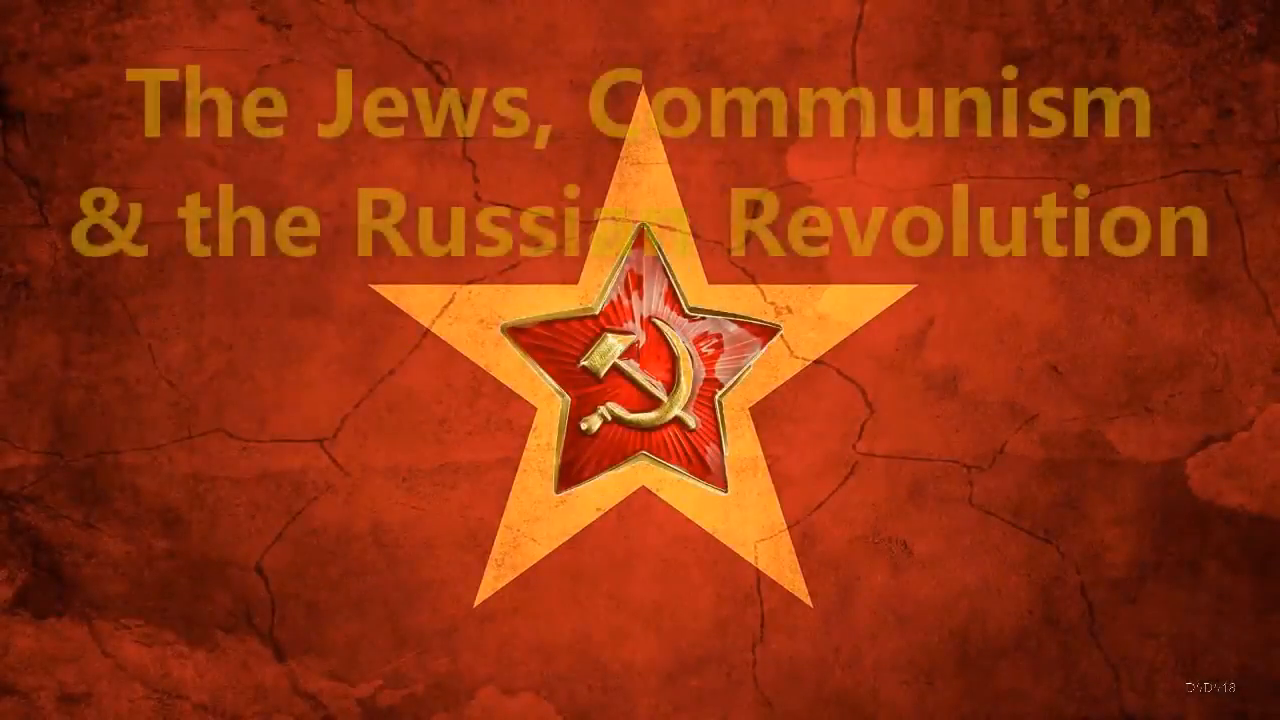 JEWS AND THE COMMUNIZATION OF RUSSIA, by Hervé Ryssen