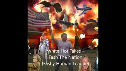 Fash The Nation by White Hot Takes