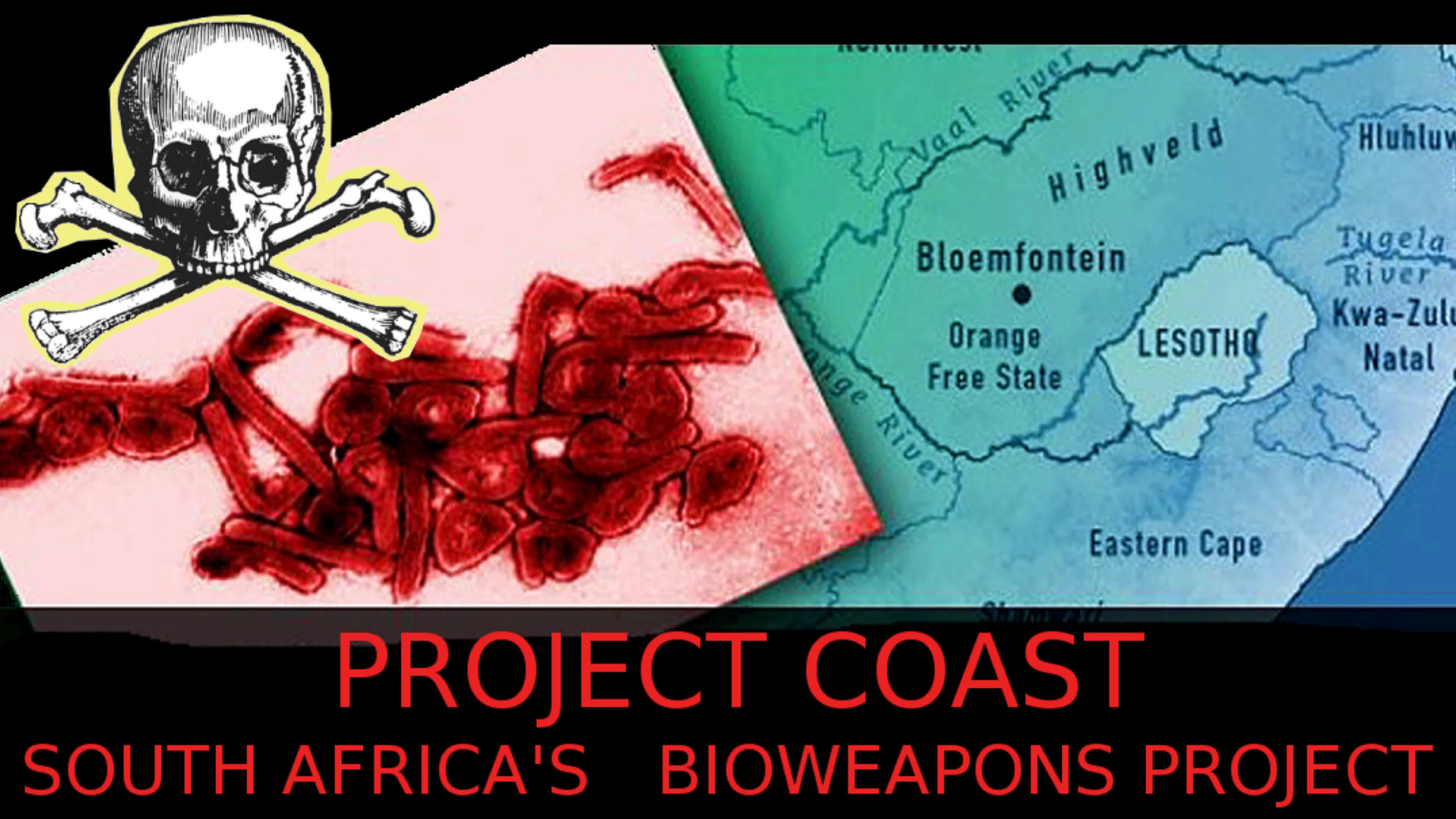 Project Coast: South Africa's Bioweapons program