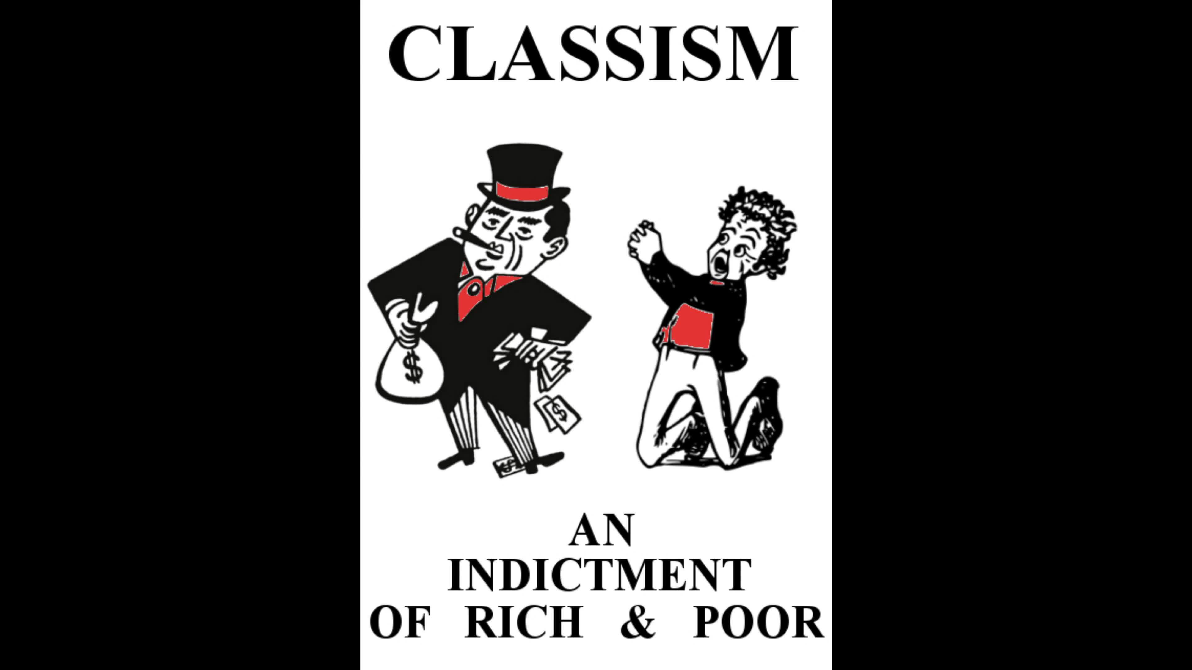 Classism an Indictment of Rich and Poor