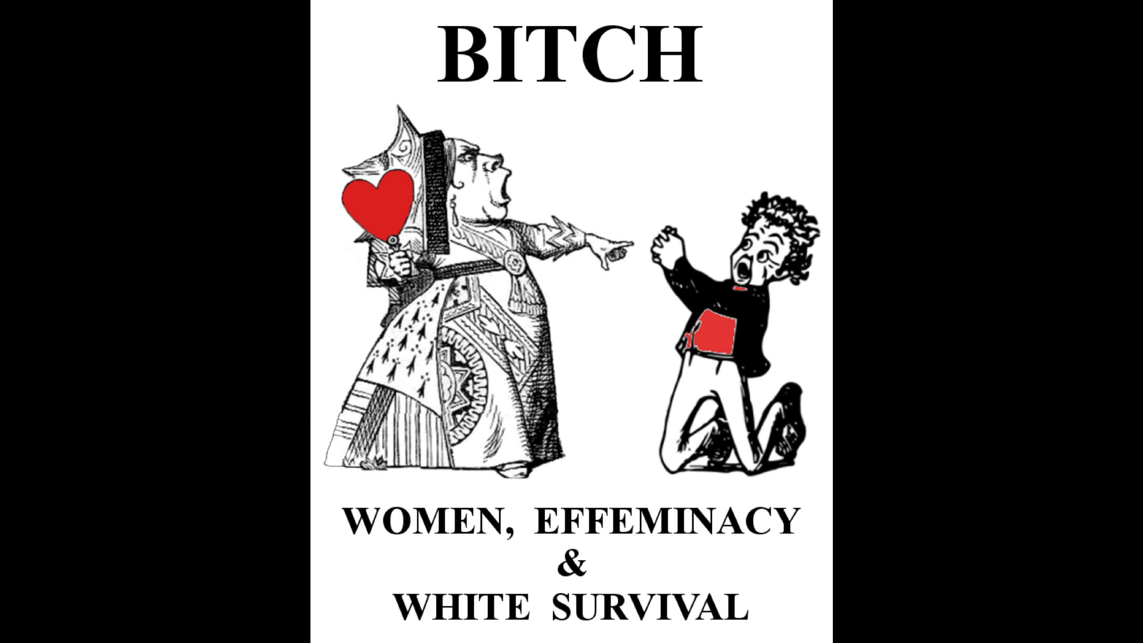 BITCH:: Women, Effeminacy and White Survival