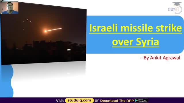 Israel missile strike over Syria - Geopolitics Current Affairs for UPSC and Stat