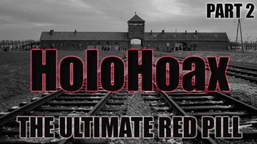 HoloHoax - The Ultimate Red Pill - Part 2