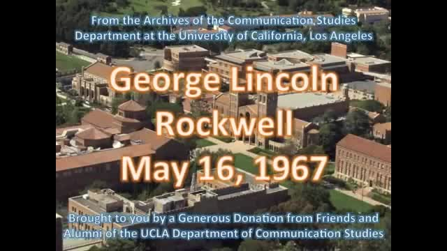 George Lincoln Rockwell speech at UCLA 5/16/1967