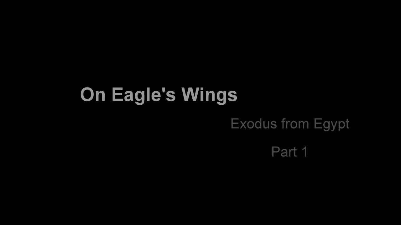 On Eagle Wings Bible study Pt 1