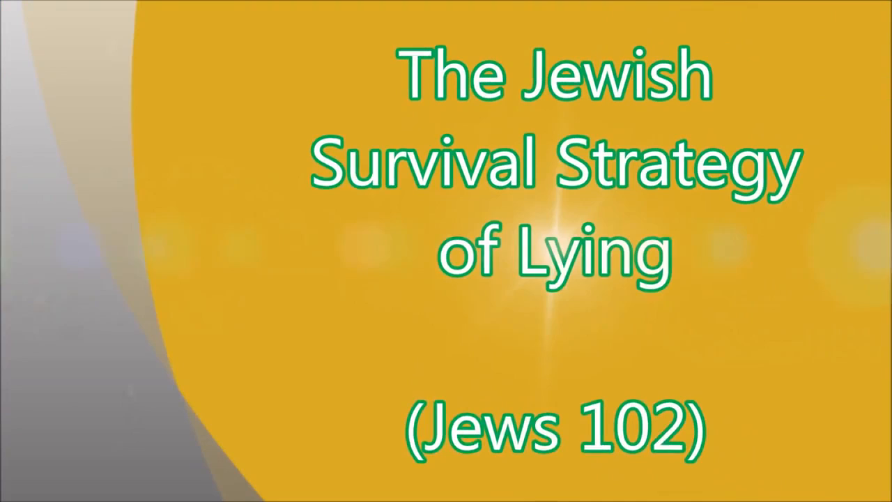 The Jewish Strategy Of Lying And Subversion Vs Truth