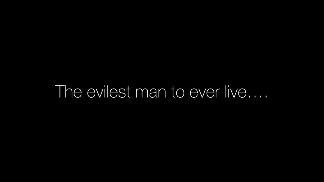 The evilest man to ever live…..