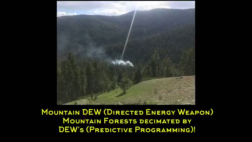 MOUNTAIN DEW (DIRECTED ENERGY WEAPON); FOREST FIRES