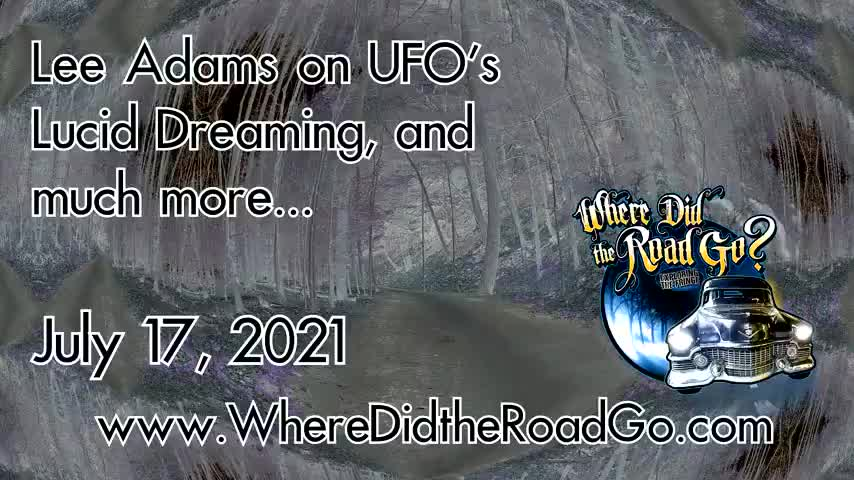 Where did the Road Go? - Lee Adams Personal Experiences