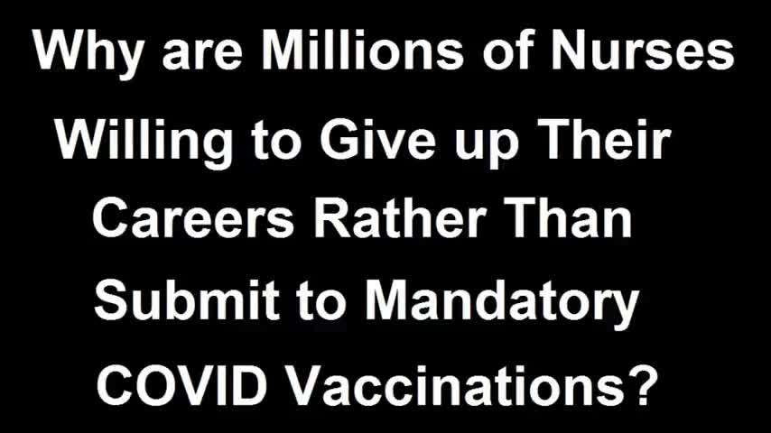 Nurses Say Vaccines Are Causing Disease And Are Resigning Due to Vaccine Mandates