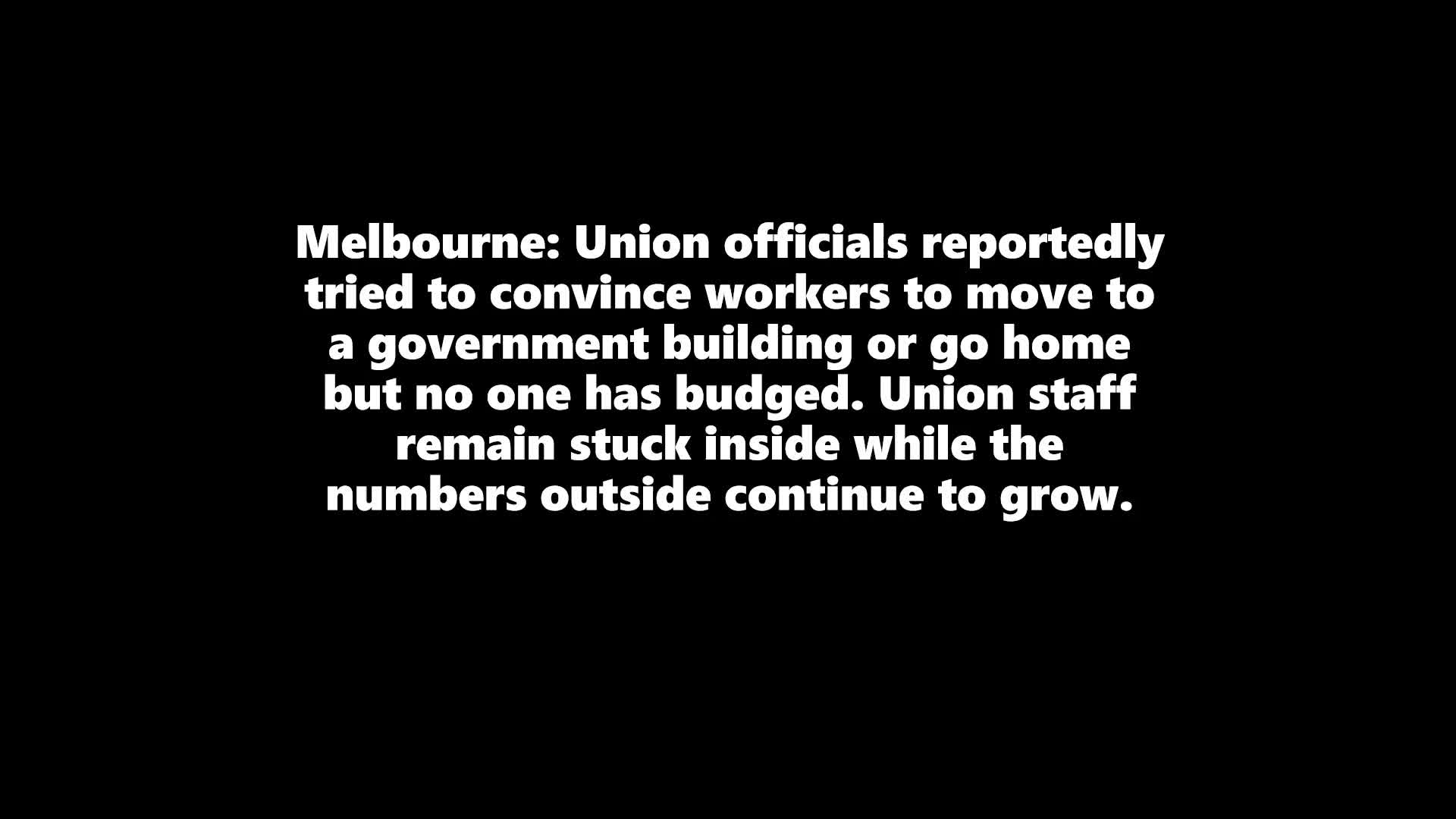 in Melbourne ......this is what happens when you come for the working class construction workers