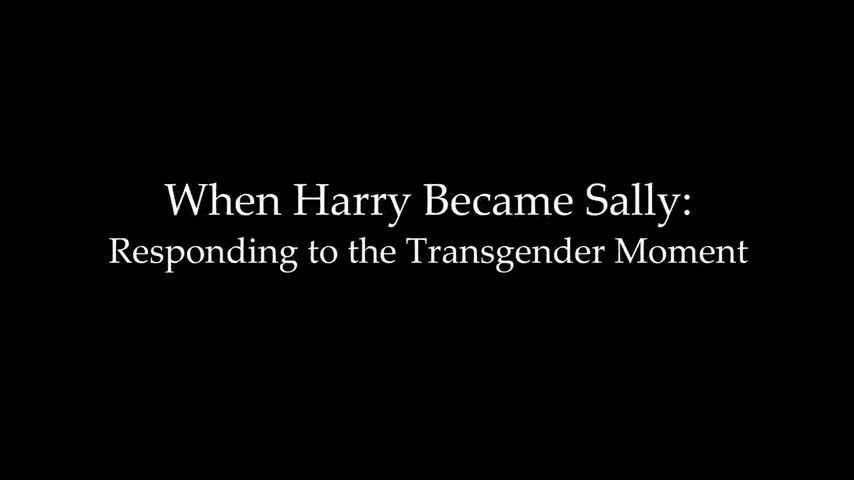 When Harry Became Sally - Responding To The Transgender Movement by Dr Ryan Anderson (2018)