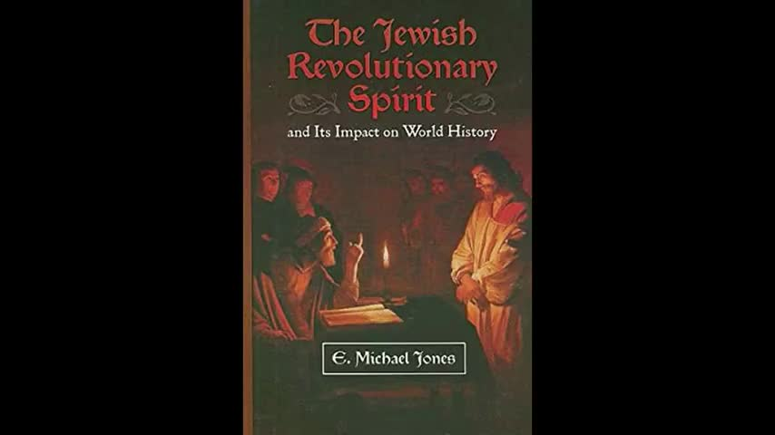 The Jewish Revolutionary Spirit and Its Impact on World History (2008) Read by Alex Linder [Part 4]