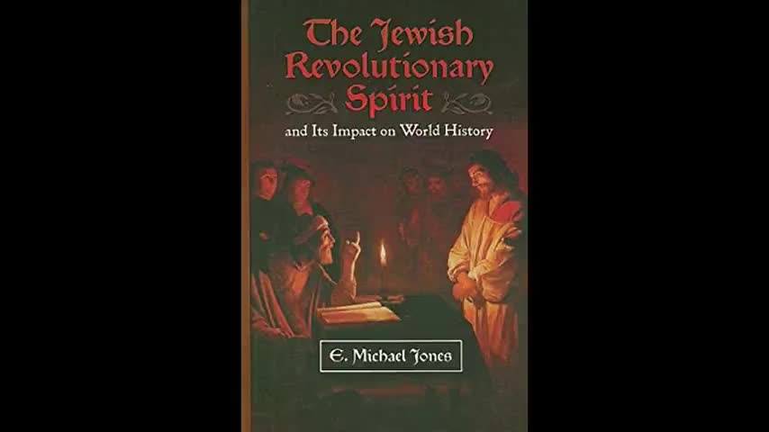 The Jewish Revolutionary Spirit and Its Impact on World History (2008) Read by Alex Linder [Part 3]