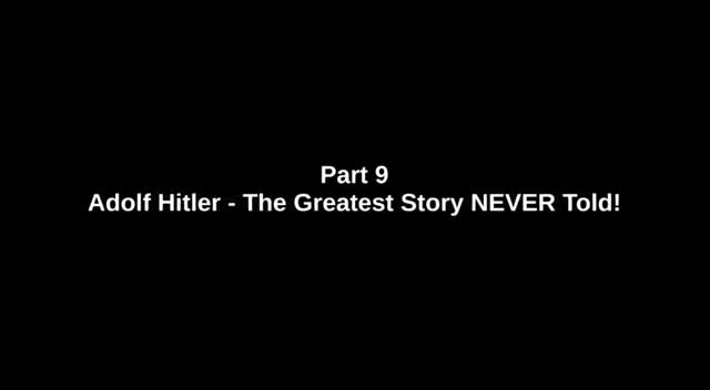 Adolf Hitler - The Greatest Story NEVER told - Part 9 of 26 - 'BETRAYAL OF THE COSSACKS'